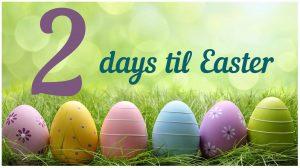 2 days til Easter